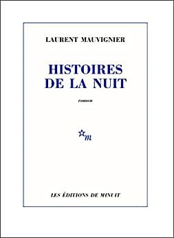 Histoires de la nuit de Laurent Mauvignier