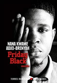 Friday black – Nana Kwame Adjel-Brenyah