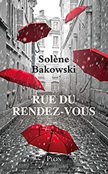 Rue du rendez-vous de Solène Bakowski